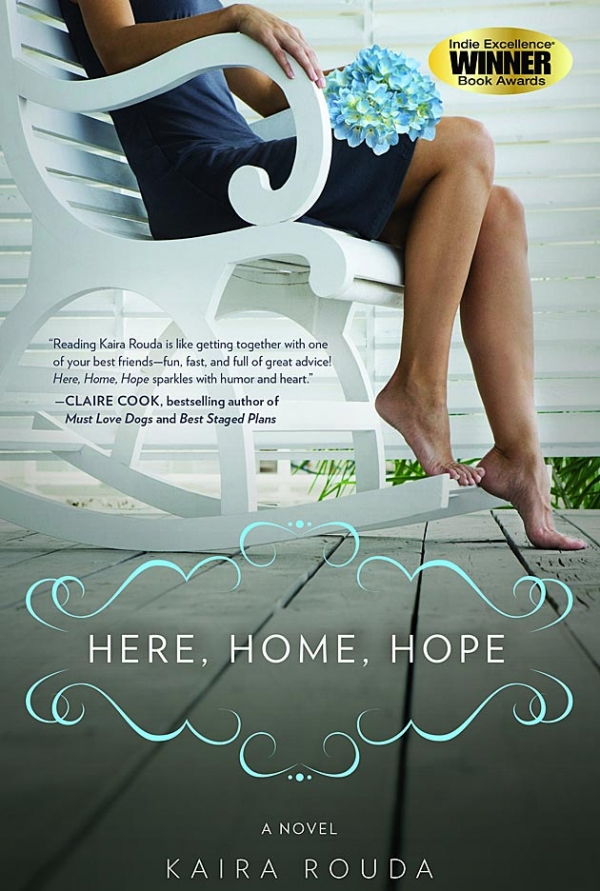 HERE, HOME, HOPE - Kaira Rouda's Debut Fiction Novel